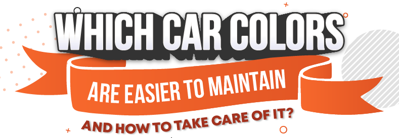 Which Car Colors Are Easier to Maintain and How to Take Care of It featured image